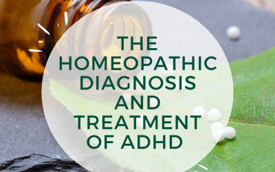 The Homeopathic Diagnosis and Treatment of ADHD
