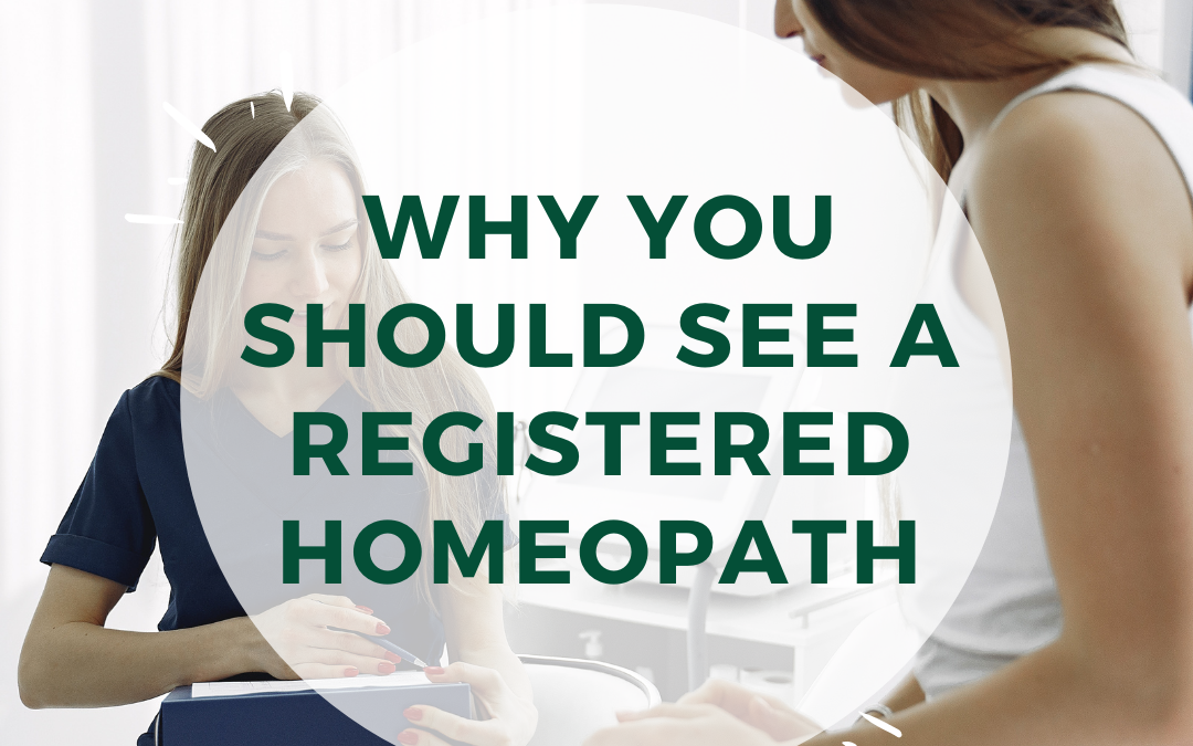 Why you should see a registered homeopath